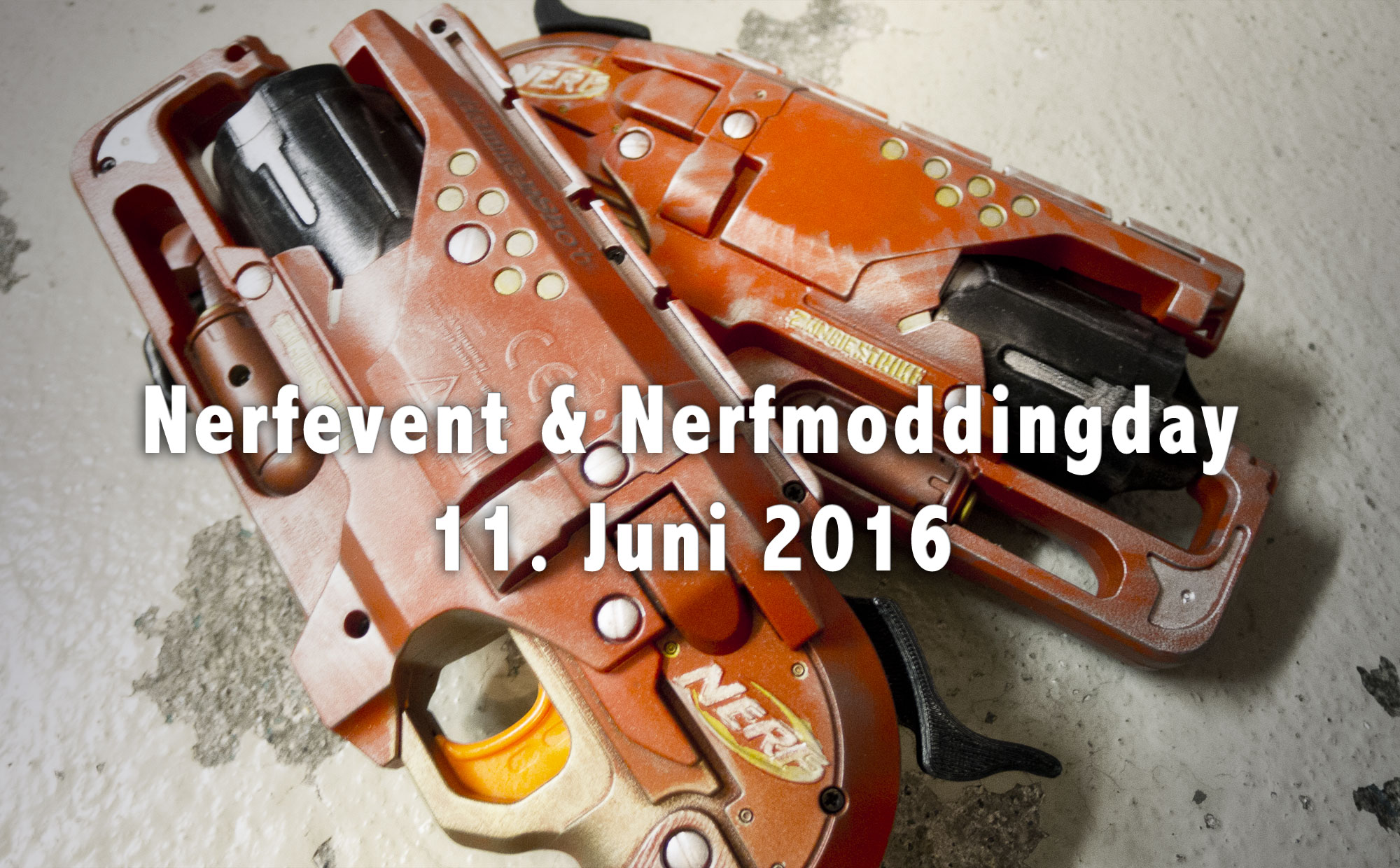 Nerfevent / Nerfturnier & Nerfmoddingday 11. Juni 2016